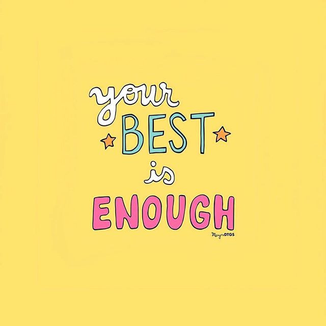 "A graphic by @drawnbymary on a yellow background with the words ""your best is enough"" in white, green, and pink letters."