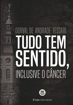 Tudo tem sentido, inclusive o Câncer | 2ª Edição