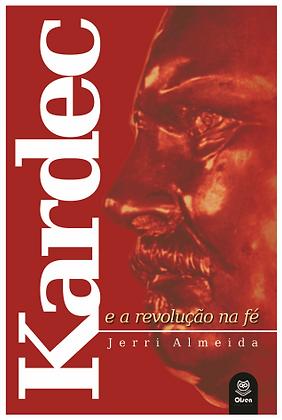 Kardec e a revolução na fé