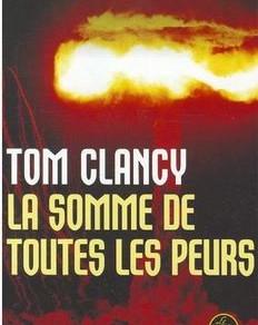 Lecture : La somme de toutes les peurs de Tom Clancy