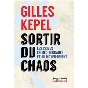 """Lecture : """"Sortir du chaos"""" de Gilles Kepel"""