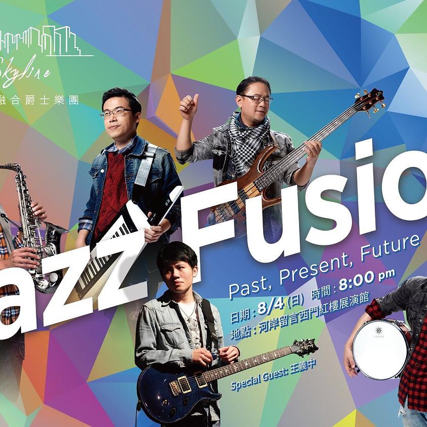 [ Jazz Fusion - Past, Present, Future ] Skyline 天際線融合爵士樂團