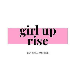 Girl Up Rise