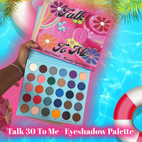 Talk 30 to ME - eyeshadow palette