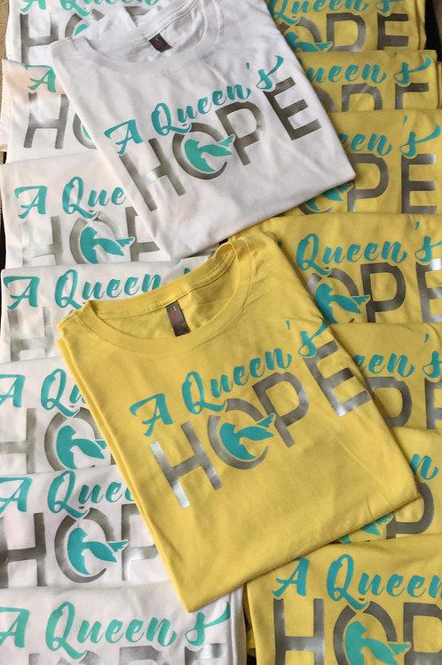 A Queen's Hope Shirt