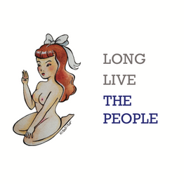 Long Live The People