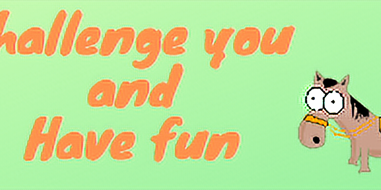 Challenge You and Have Fun