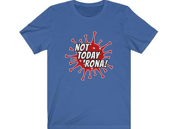"""""""Not Today, 'Rona!"""" Shirt"""