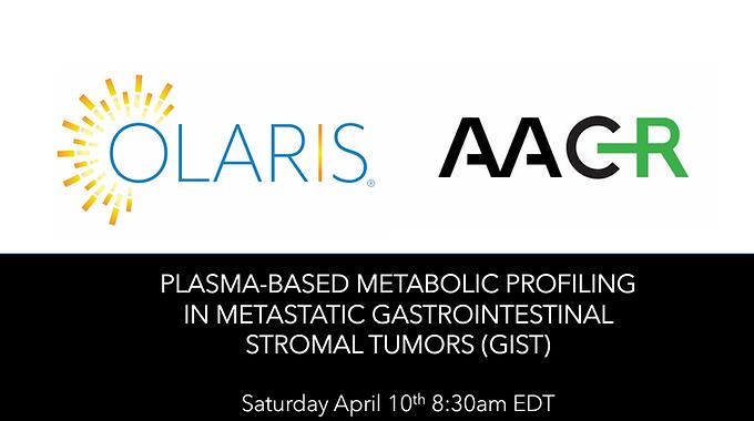 "Olaris Presents ""Plasma-based metabolic profiling in metastatic gastrointestinal stromal tumors (GIST)"" at AACR 2021"