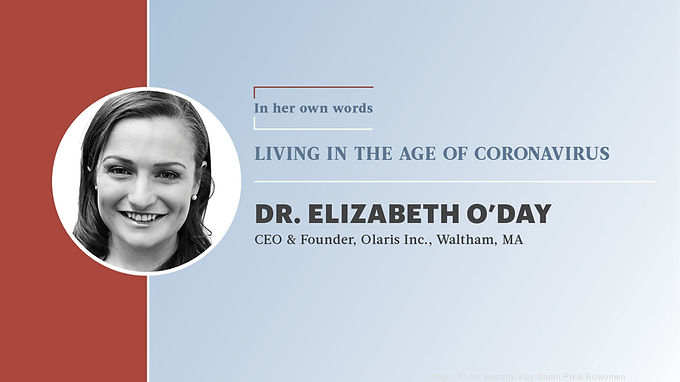 In Her Own Words: Olaris founder Dr. Elizabeth O'Day's biopharma company was at the crossroads of performance and pandemic