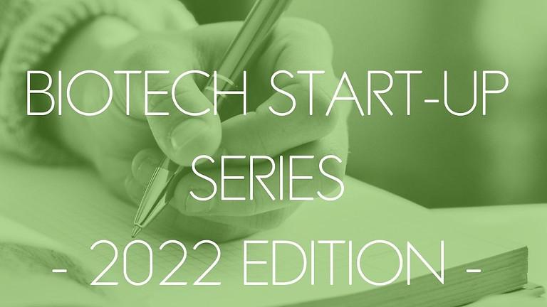 Biotech Startup Series - 2022 edition