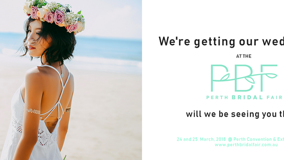 I am getting very excited about being an exhibitor  at the upcoming Perth Bridal Fair at the Perth E