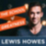 Lewis Howes School of Greatness.jpeg