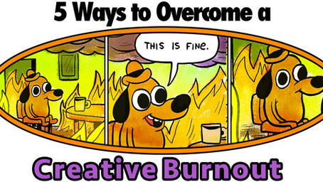 5 Ways to Overcome a Creative Burnout