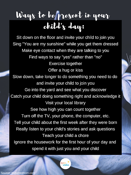 ways to be present in your childs day