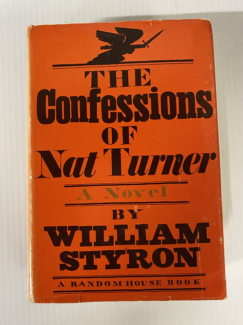 The Confessions of Nat Turner by William Styron - 1st printing
