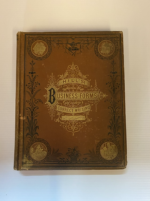 Hill's Manual of Business Forms and Guide to Correct Writing