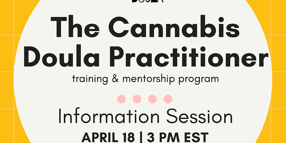 Information Session   The Cannabis Doula Practitioner Training