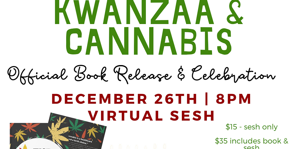 Kwanzaa & Cannabis: The Official Book Release of The Cannabis Doula