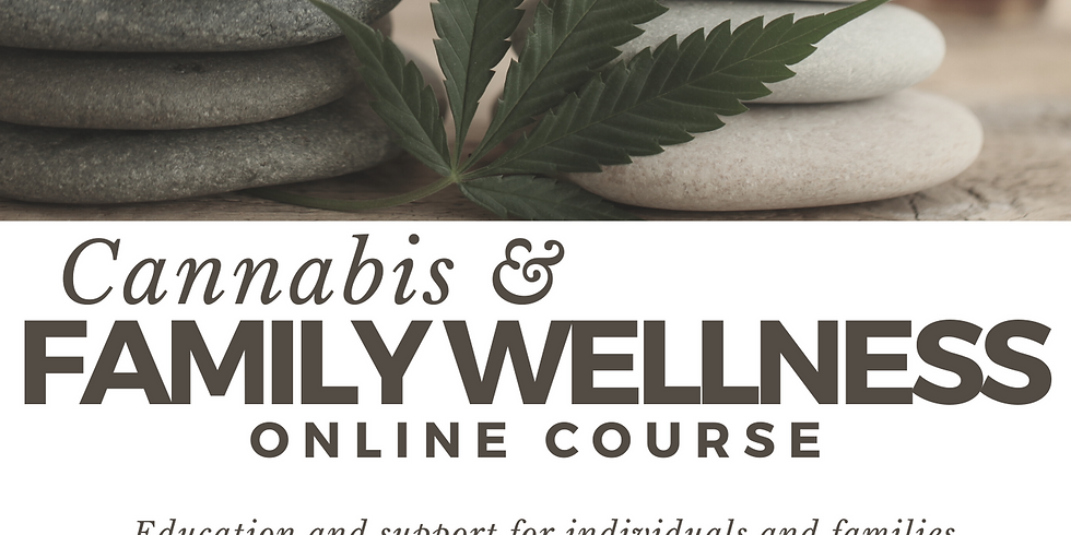 Cannabis & Family Wellness LIVE Online Course