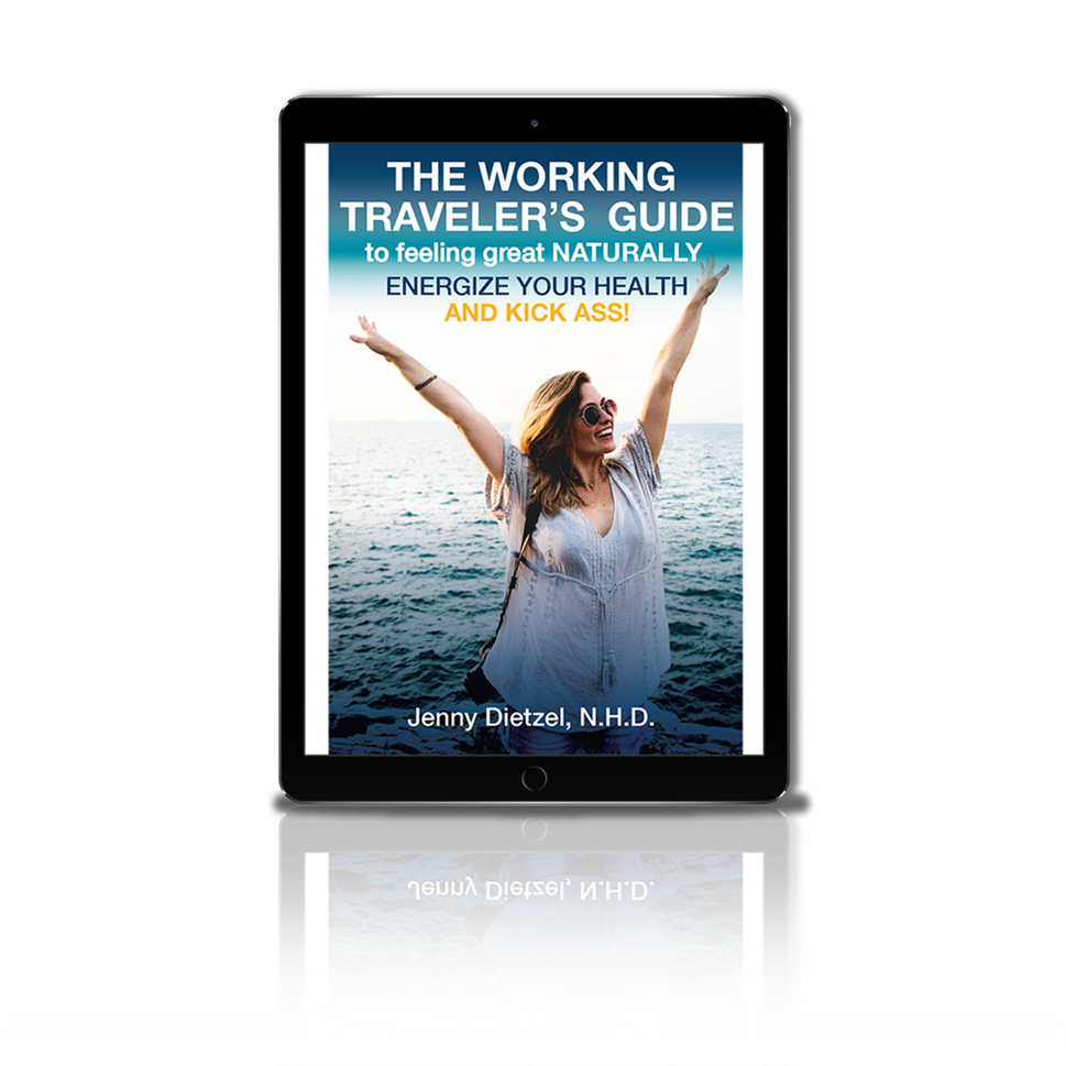 The Working Traveler's Guide to feeling great naturally ENERGIZE YOUR HEALTH AND KICK ASS!