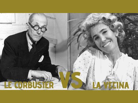 ¿Quién debería planear mí barrio? ¿Le Corbusier o doña Nanci la vecina?