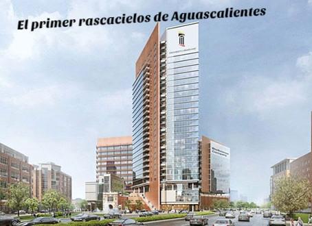 Aguascalientes podría tener su primer rascacielos