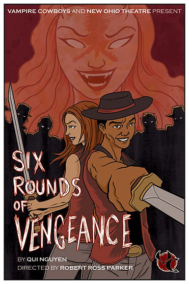 Sheldon Best Jamie Dunn Six Rounds of Vengeance Qui Nguyen Vampire Cowboys New Ohio Theatre