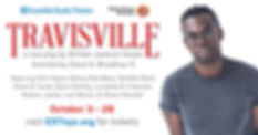 Travisville, William Jackson Harper, Shedon Best, Stori Ayers, Denny Dale Bess, Brian D. Coats, Bjorn DuPaty, Lynnette R. Freeman, Nathan James, Ivan Moore, Shawn Randall, Steve H. Broadnax III, Ensemble Studio Theare