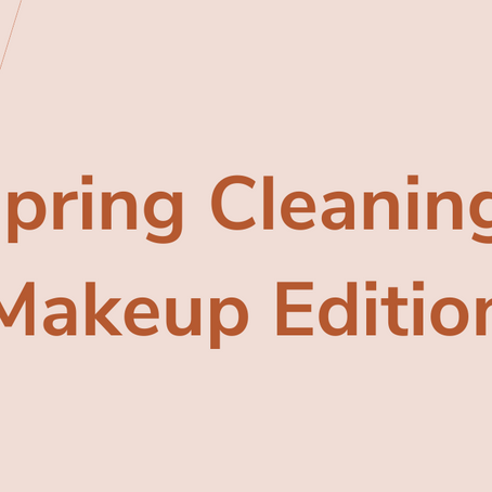 Spring Cleaning: Makeup
