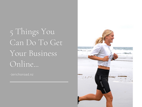 5 Things You Can Do To Get Your Business Online.