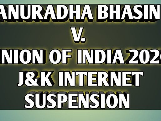 ANURADHA BHASIN v UNION OF INDIA: A MISSED OPPORTUNITY TO REDEFINE FUNDAMENTAL RIGHTS