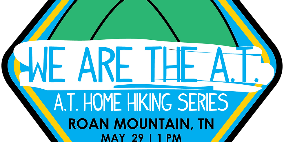 A.T. HOME HIKING SERIES   WE ARE THE A.T.