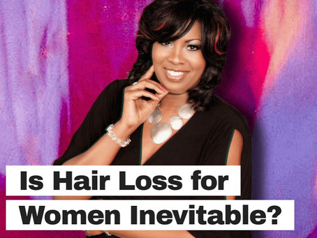 Women and Hair Loss: Is Hair Loss for Women Inevitable?