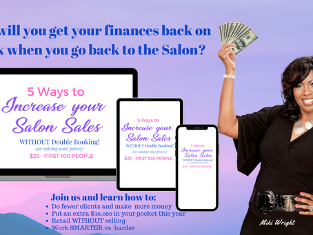NEW CLASS:  5 Ways to Increase Your Salon Sales WITHOUT Double Booking! (or raising prices)