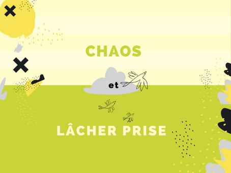 Le lâcher prise dans le chaos
