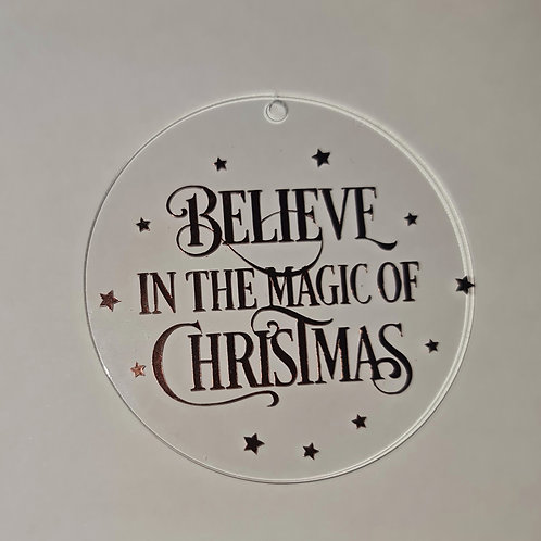 Believe In The Magic Of Christmas Bauble