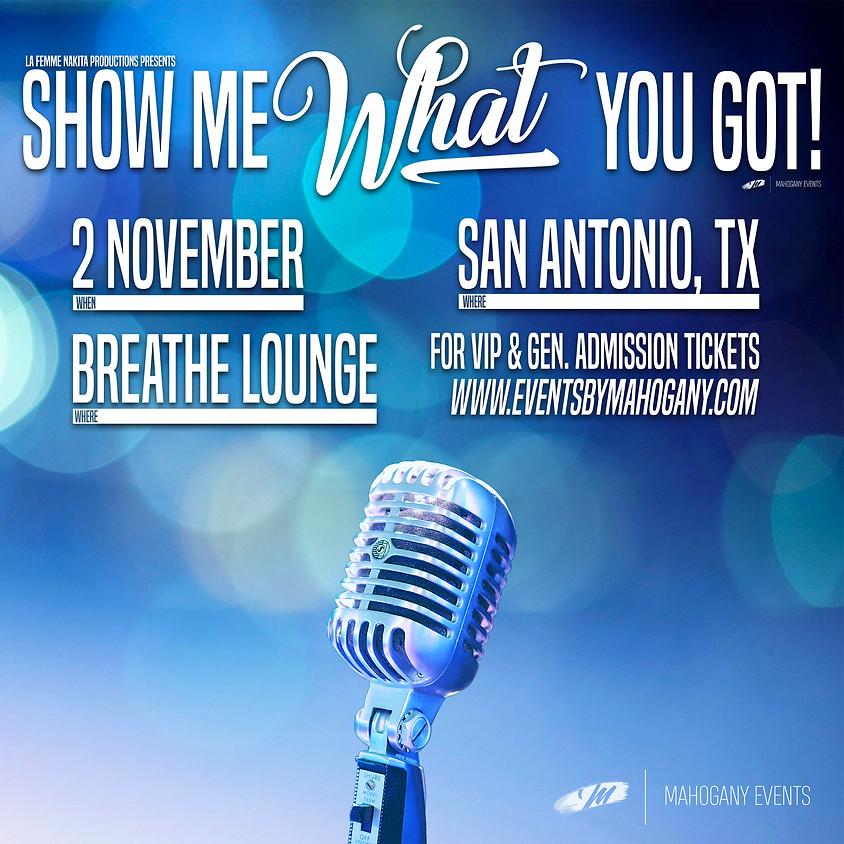 Show Me What You Got - San Antonio
