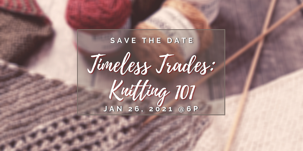Timeless Trades: Knitting 101