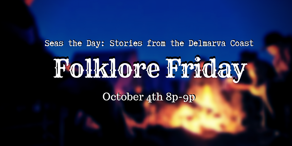 Folklore Friday: Seas the Day: Stories from the Delmarva Coast