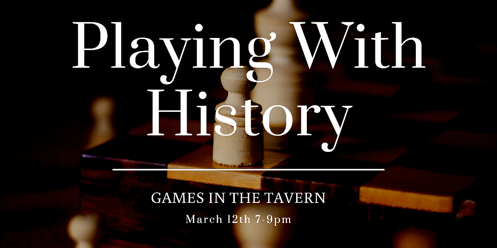 Playing with History: Games in the Tavern
