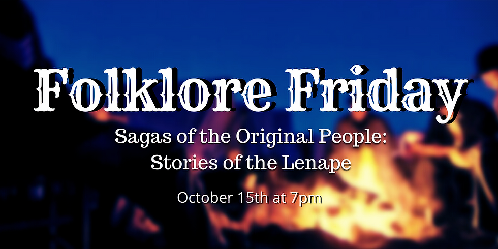 Folklore Friday: Sagas of the Original People - Stories of the Lenape