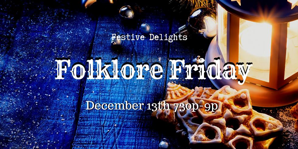 Folklore Friday: Festive Delights