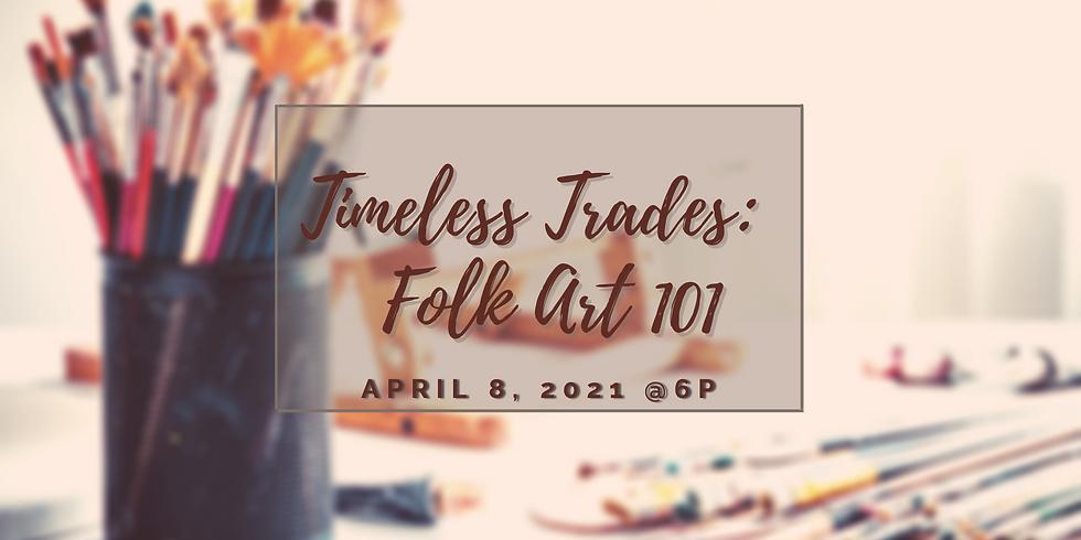 Timeless Trades: Folk Art 101