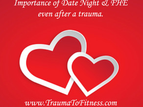The Importance of Date Night & FHE even after a trauma!