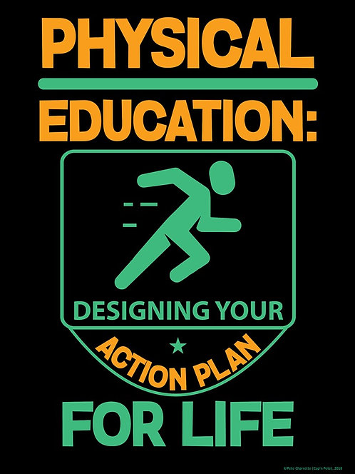 PE Advocacy Poster: Physical Education...Designing Your Action Plan for Life