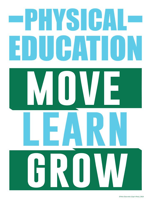 PE Advocacy Poster: Physical Education; Move- Learn- Grow