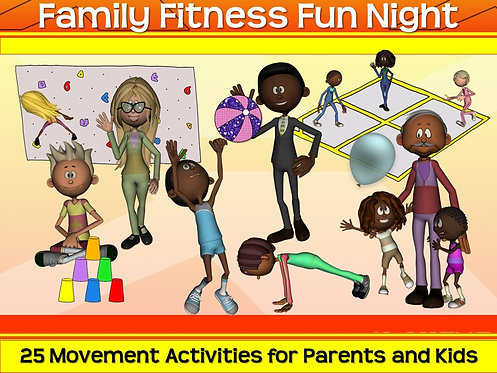 Family Fitness Fun Night: 25 Movement Activities for Parents and Kids