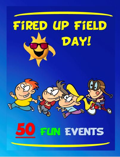 """Fired up Field Day! - """"50 Fun Events"""""""
