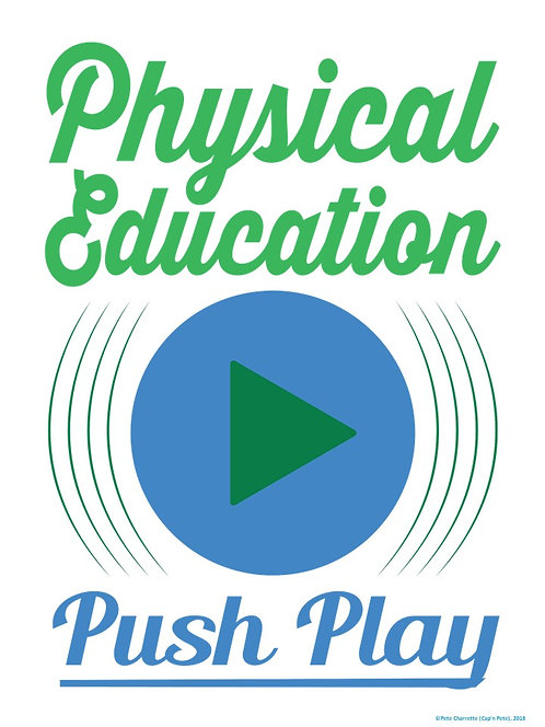 PE Advocacy Poster: Physical Education- PUSH PLAY